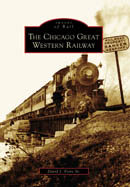 The Chicago Great Western Railway, by David J. Fiore Sr.