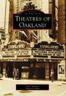 Theatres of Oakland, by Jack Tillmany and Jennifer Dowling