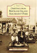 Greetings from Bertrand Island Amusement Park,  by Martin Kane and Laura J. Kane