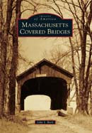 Massachusetts Covered Bridges, by John S. Burk