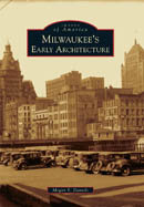 Milwaukee's Early Architecture, by Megan E. Daniels