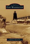 Port Washington, by Richard D. Smith, Port Washington Historical Society
