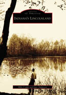 Indiana's Lincolnland, by Mike Capps & Jane Ammeson