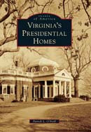 Virginia's Presidential Homes, by Patrick L. O'Neil