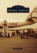 Midway Airport, by David E. Kent