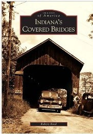 Indiana's Covered Bridges, by Robert Reed
