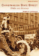 Christmas on State Street: 1940s and Beyond, by Robert Ledermann