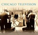 Chicago Television,  Edited by Daniel Berger & Steve Jajkowski