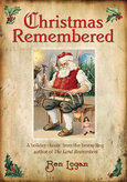 Christmas Remembered, by Ben Logan