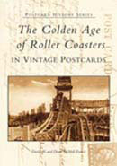 The Golden Age of Roller Coasters, by Diane and David Francis