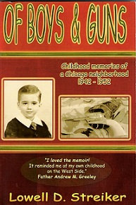 Of Boys and Guns: Childhood Memories of a Chicago Neighborhood,  by Lowell D. St
