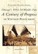 Chicago's 1933-34 World's Fair: A Century of Progress by Samantha Gleisten