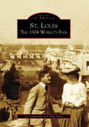 St. Louis: The 1904 World's Fair, by Joe Sonderman and Mike Truax