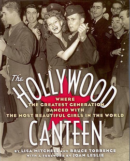 Hollywood Canteen, by Lisa Mitchell and Bruce Torrence