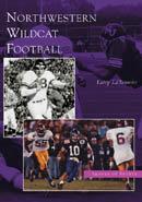 Northwestern Wildcat Football, by Larry LaTourette