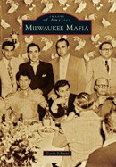 Milwaukee Mafia, by Gavin Schmitt