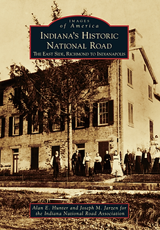 Indiana's Historic National Road: The East Side from Richmond to Indianapolis