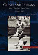 The Cleveland Indians: The Cleveland Press Years, 1920-1982, by David Borsvold