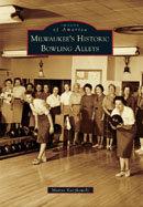 Milwaukee's Historic Bowling Alleys, by Manya Kaczkowski