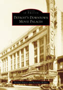 Detroit's Downtown Movie Palaces, by Michael Hauser and Marianne Weldon