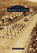 Prairie du Chien, by Mary Elise Antoine