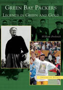 Green Bay Packers: Legends in Green and Gold, by William Povletich