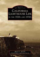 California Lighthouse Life in the 1920s and 1930s, by Wayne Wheeler