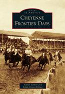 Cheyenne Frontier Days, by Starley Talbott & Linda Graves Fabian