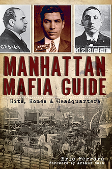 Manhattan Mafia Guide: Hits, Homes & Headquarters, by Eric Ferrara