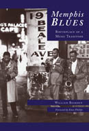 Memphis Blues: Birthplace of a Music Tradition, by William Bearden and Knox Phi