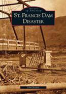 St. Francis Dam Disaster, by John Nichols