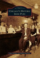 Chicago's Historic Irish Pubs, by Mike Danaher & Allison Hantschel