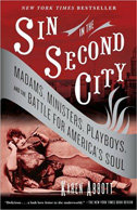 Sin in the Second City, by Karen Abbott