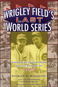 Wrigley Field's Last World Series, by Charles N. Billington