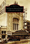 The Chicago Movie Palaces of Balaban and Katz, by David Balaban