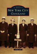 New York City Gangland, by Arthur Nash