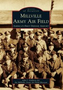 Millville Army Air Field: America's First Defense Airport, by John J. Galluzzo