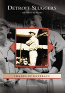 Detroit Sluggers: The First 75 Years, by Mark Rucker