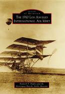 The 1910 Los Angeles International Air Meet, by Kenneth E. Pauley