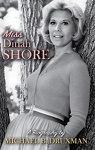 Miss Dinah Shore: A Biography,  by Mchael B. Druxman