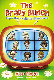 The Brady Bunch: Super Groovy After All These Years! by Mike Pingel