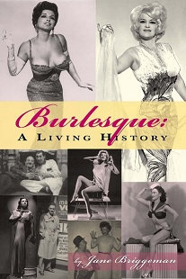 Burlesque: A Living History, by Jane Briggeman