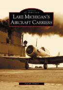 Lake Michigan's Aircraft Carriers, by Paul M. Somers