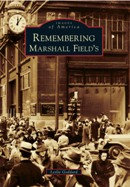 Remembering Marshall Field's, by Leslie Goddard