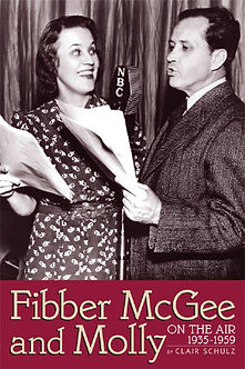 Fibber McGee and Molly On the Air, 1935-1959, by Clair Schulz