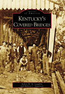 Kentucky's covered Bridges, by Robert W. M. Laughlin and Melissa C. Jurgensen