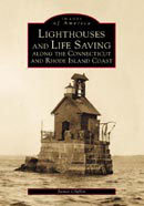 Lighthouses and Lifesaving along the Connecticut and Rhode Island Coast, by Jam