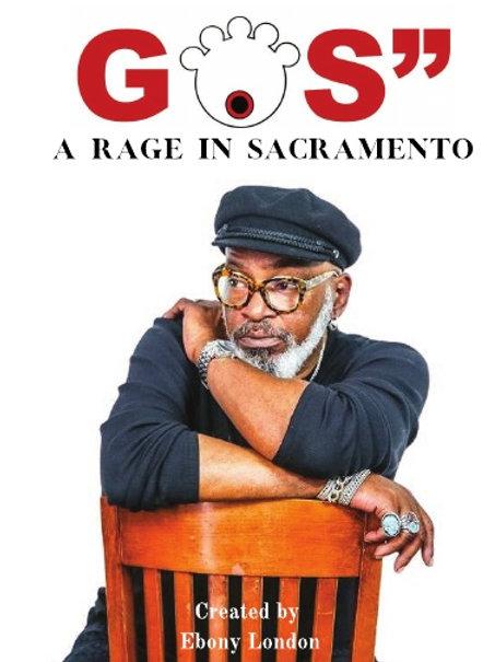 """GOS"""" A Rage in Sacramento"""