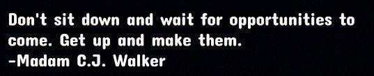 BAC_Madam CJ Walker Quote.jpg