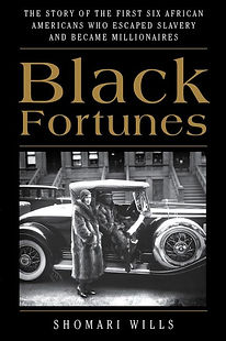 Black Fortunes_Escaped Slavery & Became